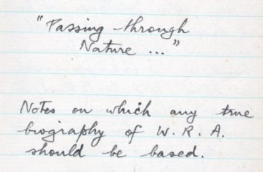 """Passing through nature..."" Notes on which any true biography of W.R.A. should be based. (Hamlet Act 1, Scene 2)"